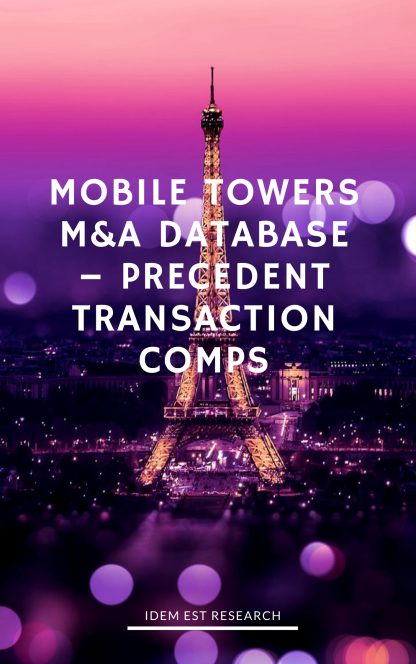 Mobile Towers M&A Database – Precedent Transaction Comps